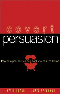 Covert Persuasion By Hogan, Kevin/ Speakman, James